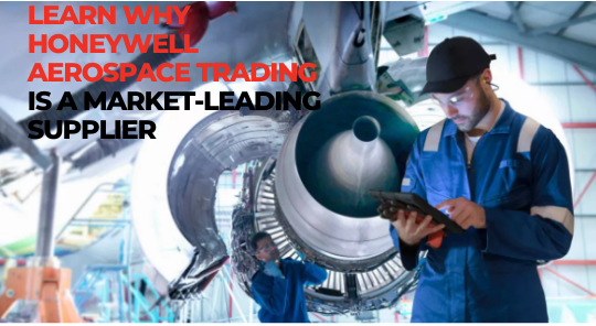 Learn why Honeywell Aerospace Trading is a market-leading supplier